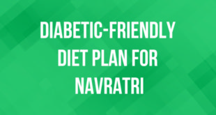 Diabetes Management: A Diabetic-Friendly Diet Plan for Navratri 2019
