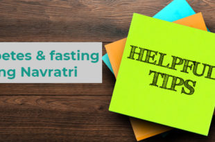 Fasting with Diabetes –Tips & Guidelines to Practice Navratri Fasts Safely