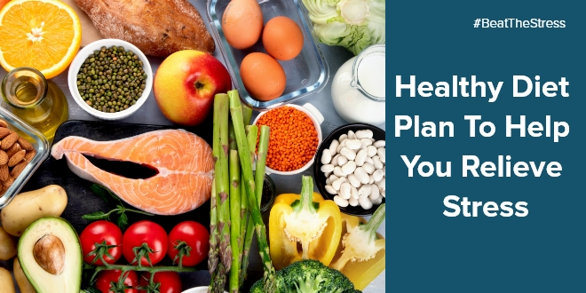 Healthy Diet Plan to help you relieve stress